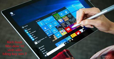 Hướng dẫn kích hoạt Windows 10 vĩnh viễn bằng key Windows 7